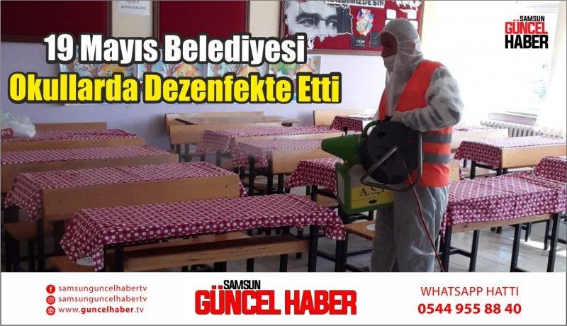 19 Mayıs Belediyesi Okullarda Dezenfekte Etti