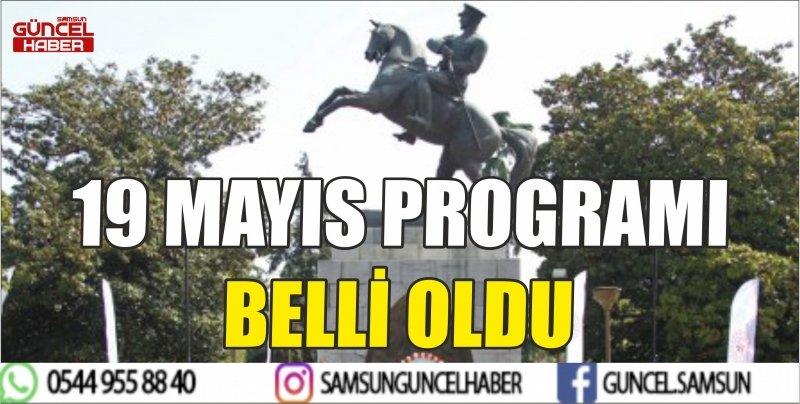 19 MAYIS PROGRAMI BELLİ OLDU
