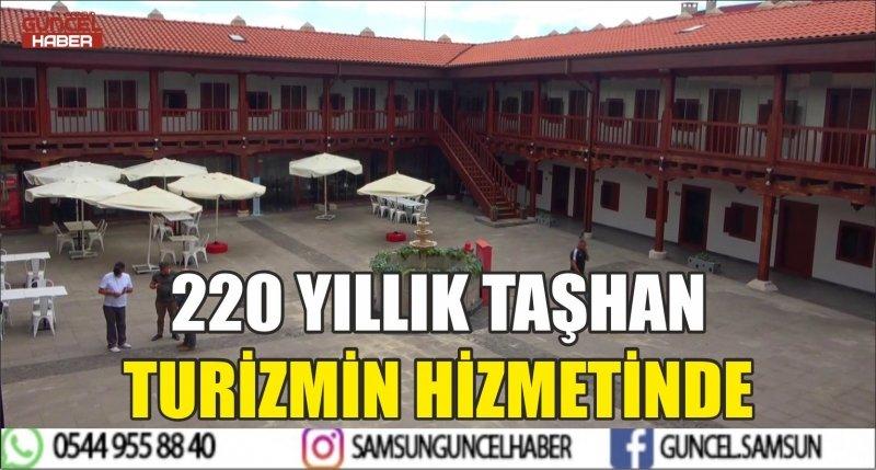 220 YILLIK TAŞHAN TURİZMİN HİZMETİNDE