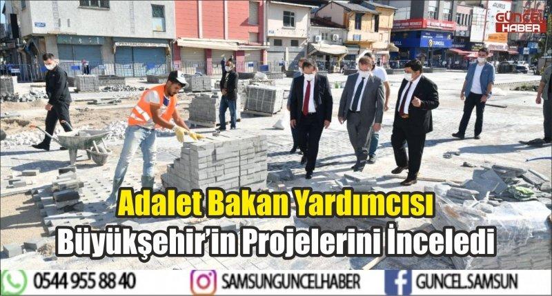 Adalet Bakan Yardımcısı Büyükşehir'in Projelerini İnceledi