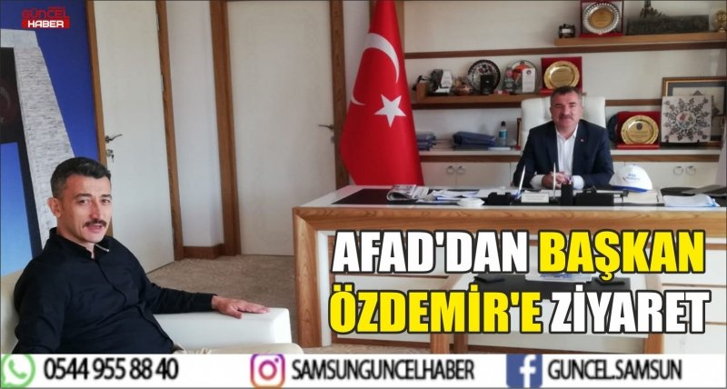AFAD'DAN BAŞKAN ÖZDEMİR'E ZİYARET