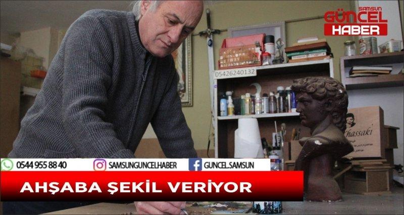 AHŞABA ŞEKİL VERİYOR