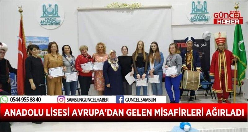 ANADOLU LİSESİ AVRUPA'DAN GELEN MİSAFİRLERİ AĞIRLADI