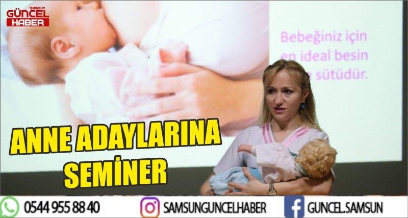 ANNE ADAYLARINA SEMİNER