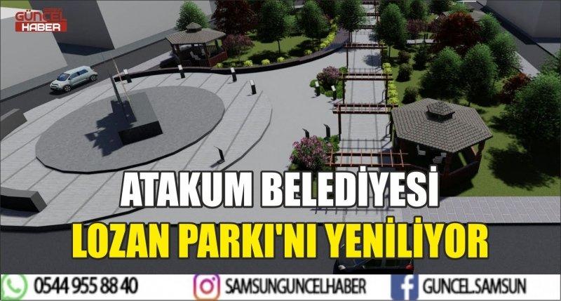 ATAKUM BELEDİYESİ LOZAN PARKI'NI YENİLİYOR