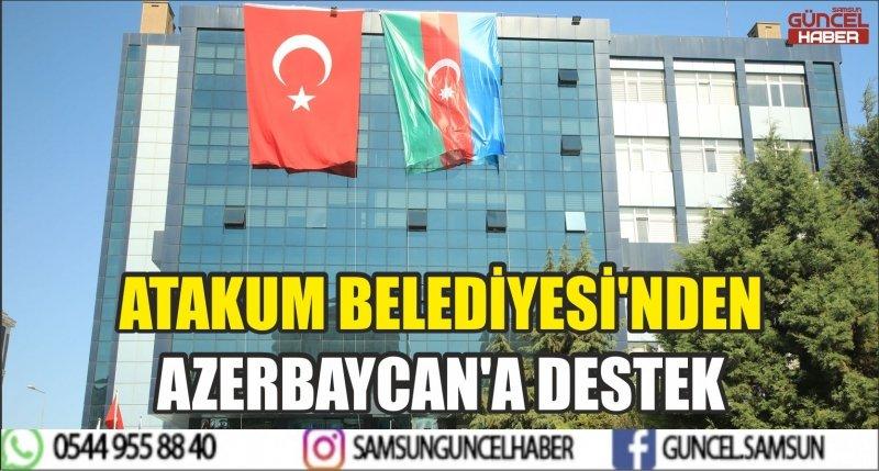 ATAKUM BELEDİYESİ'NDEN AZERBAYCAN'A DESTEK