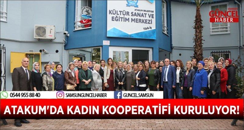 ATAKUM'DA KADIN KOOPERATİFİ KURULUYOR!