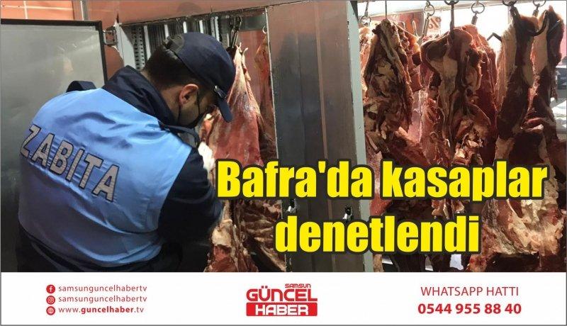 Bafra'da kasaplar denetlendi