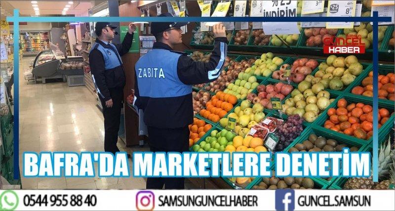 BAFRA'DA MARKETLERE DENETİM