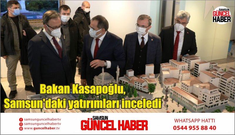 Bakan Kasapoğlu, Samsun'daki yatırımları inceledi
