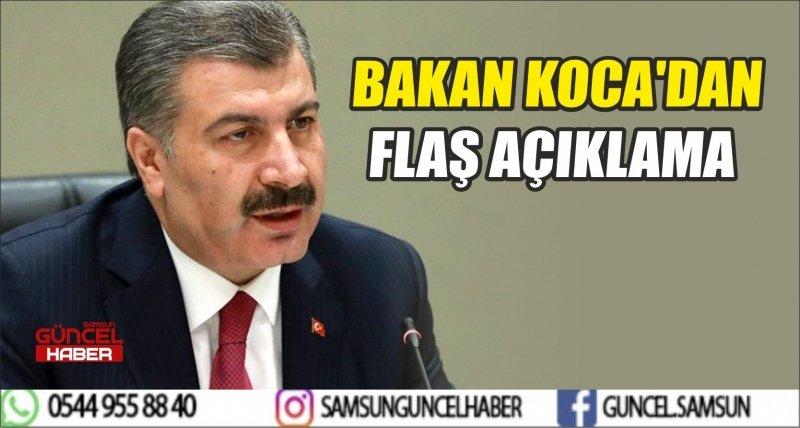 BAKAN KOCA'DAN FLAŞ AÇIKLAMA