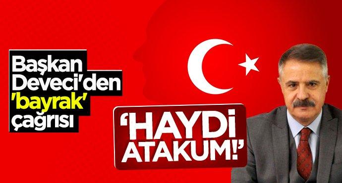 Başkan Cemil Deveci'den 'bayrak' çağrısı