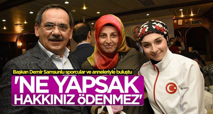 Başkan Demir Samsunlu sporcular ve anneleriyle buluştu