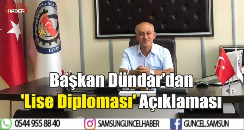 Başkan Dündar'dan 'Lise Diploması' Açıklaması