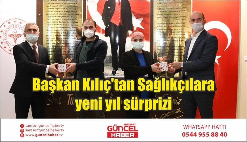 Başkan Kılıç'tan Sağlıkçılara yeni yıl sürprizi