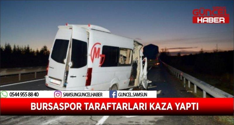 BURSASPOR TARAFTARLARI KAZA YAPTI