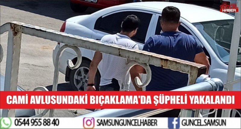 CAMİ AVLUSUNDAKİ BIÇAKLAMA'DA ŞÜPHELİ YAKALANDI
