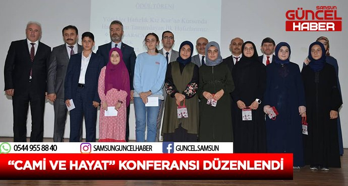 """CAMİ VE HAYAT"" KONFERANSI DÜZENLENDİ"