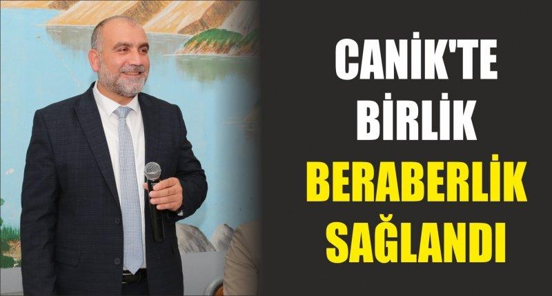 CANİK'TE BİRLİK BERABERLİK SAĞLANDI