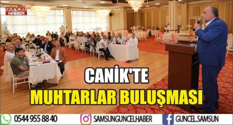 CANİK'TE MUHTARLAR BULUŞMASI