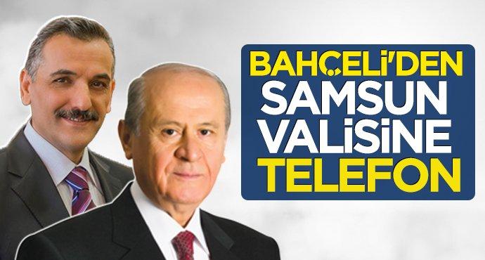Devlet Bahçeli'den Samsun Valisine telefon