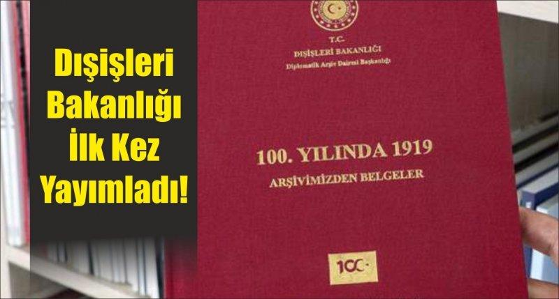 Dışişleri Bakanlığı İlk Kez Yayımladı!