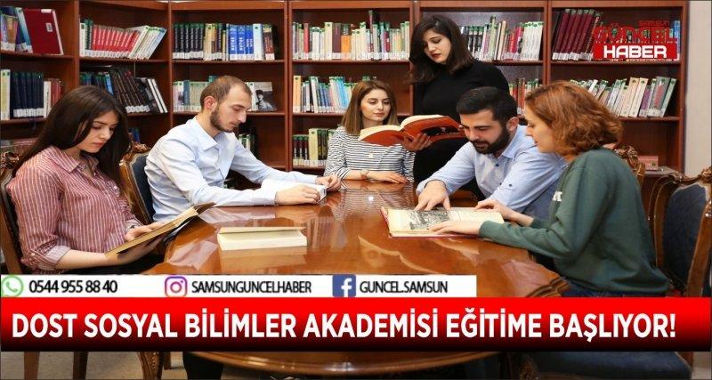 DOST SOSYAL BİLİMLER AKADEMİSİ EĞİTİME BAŞLIYOR!