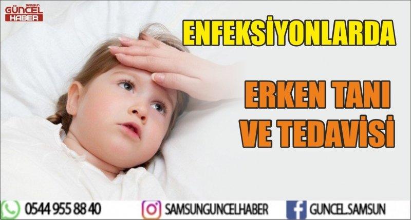 ENFEKSİYONLARDA ERKEN TANI VE TEDAVİSİ