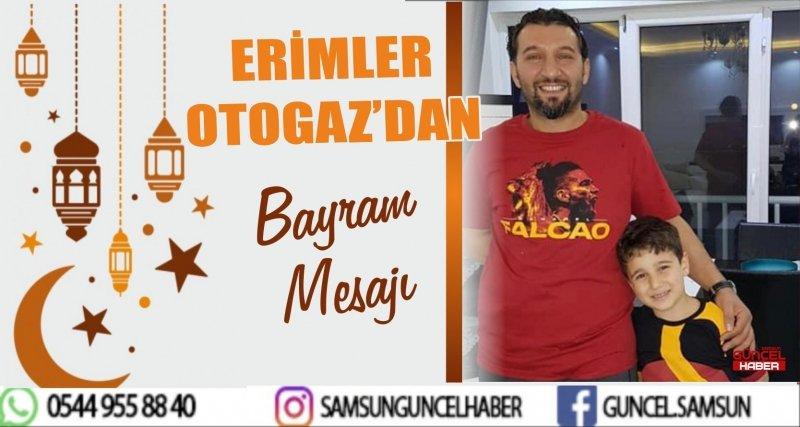 ERİMLER OTOGAZ'DAN BAYRAM MESAJI