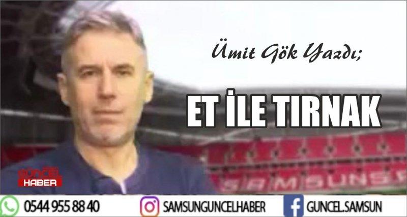 ET İLE TIRNAK