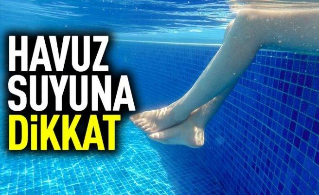 Havuz suyuna dikkat