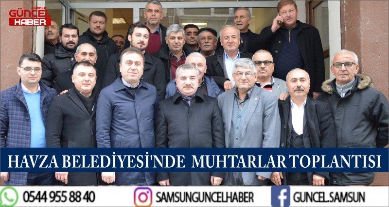 HAVZA BELEDİYESİ'NDE MUHTARLAR TOPLANTISI