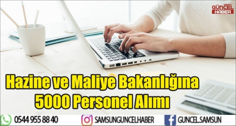 Hazine ve Maliye Bakanlığına 5000 Personel Alımı
