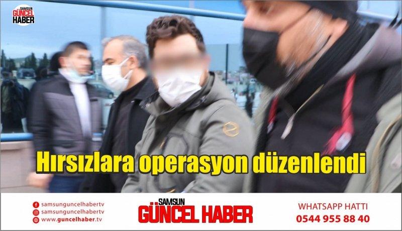 Hırsızlara operasyon düzenlendi