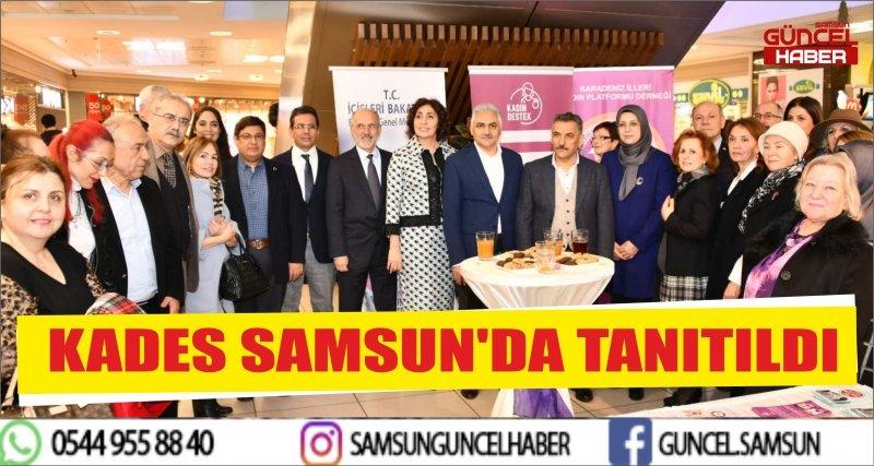 KADES SAMSUN'DA TANITILDI