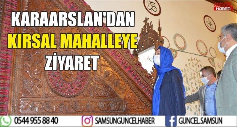 KARAARSLAN'DAN KIRSAL MAHALLEYE ZİYARET
