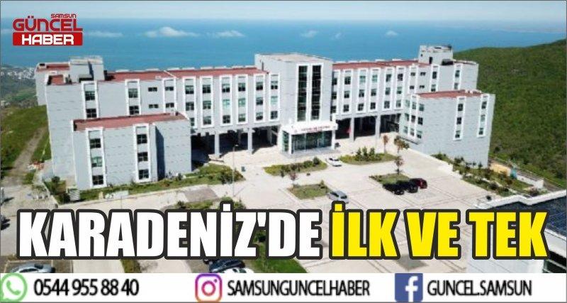 KARADENİZ'DE İLK VE TEK