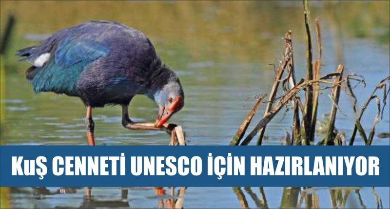 KUŞ CENNETİ UNESCO İÇİN HAZIRLANIYOR