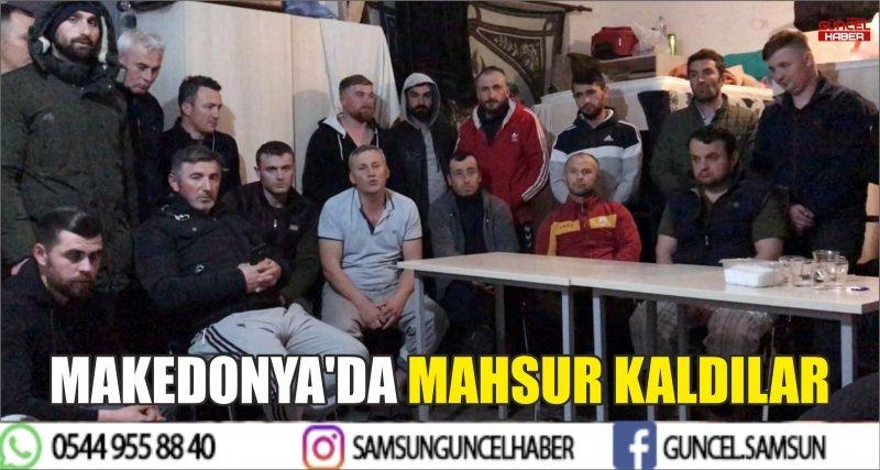 MAKEDONYA'DA MAHSUR KALDILAR