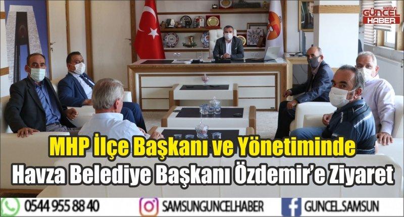 MHP İlçe Başkanı ve Yönetiminde Havza Belediye Başkanı Özdemir'e Ziyaret