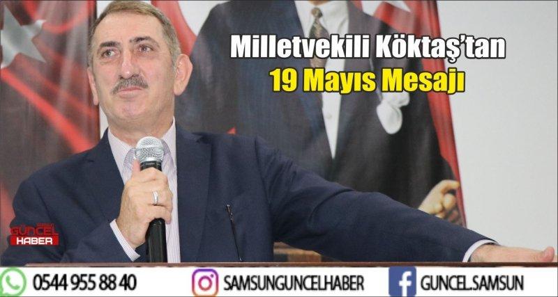 Milletvekili Köktaş'tan 19 Mayıs Mesajı