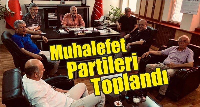 Muhalefet Partileri Toplandı