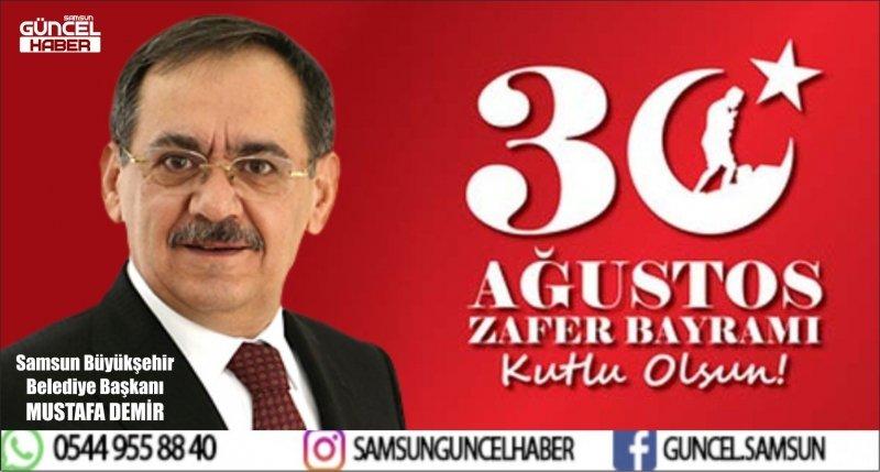 MUSTAFA DEMİR'DEN 30 AĞUSTOS ZAFER BAYRAMI MESAJI