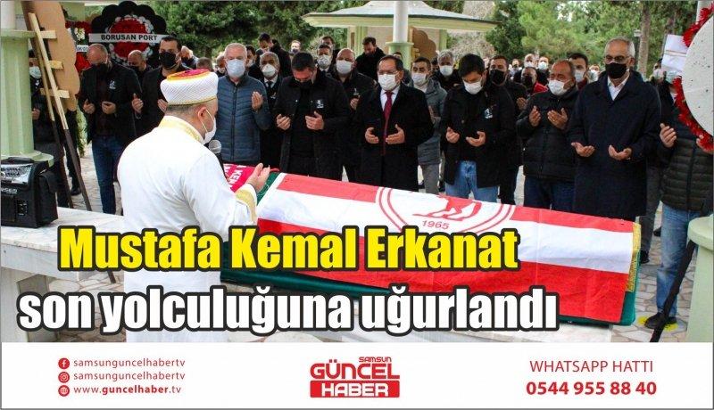 Mustafa Kemal Erkanat son yolculuğuna uğurlandı