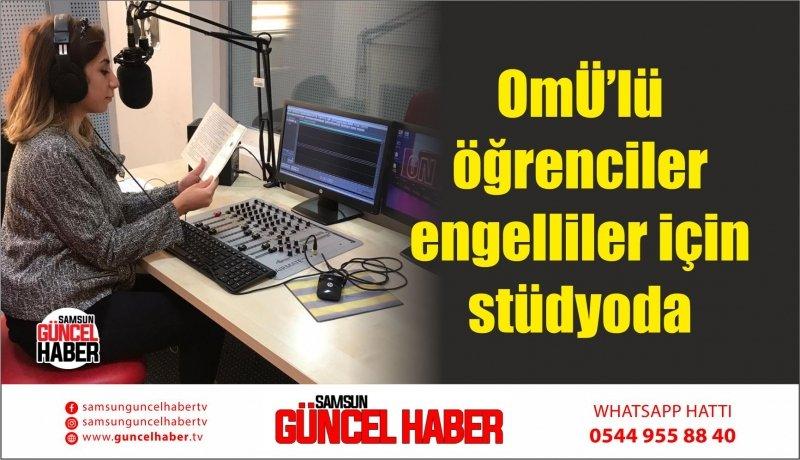 OMÜ'lü öğrenciler engelliler için stüdyoda