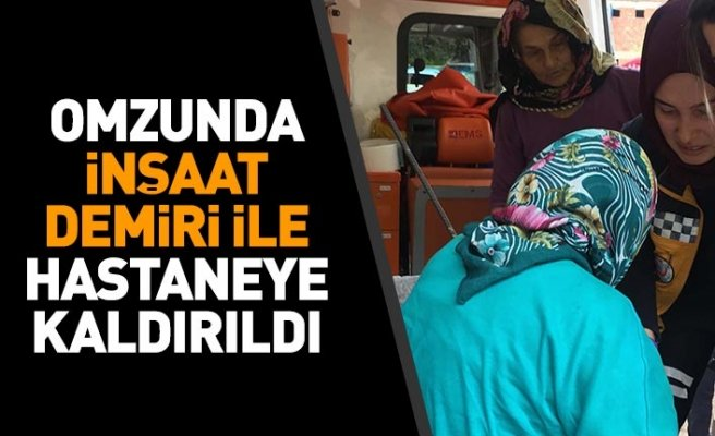 Omzunda inşaat demiri ile hastaneye kaldırıldı