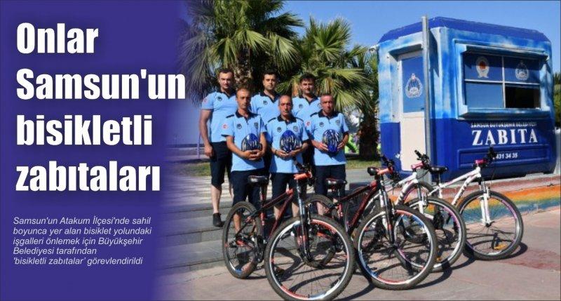 Onlar Samsun'un bisikletli zabıtaları