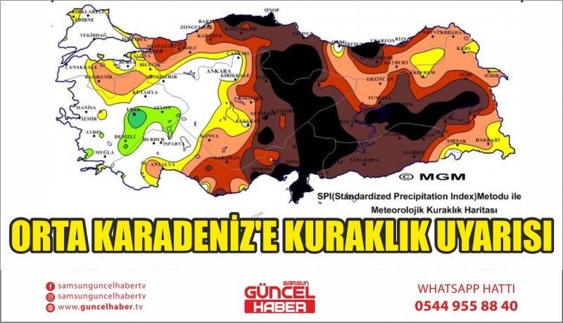 ORTA KARADENİZ'E KURAKLIK UYARISI