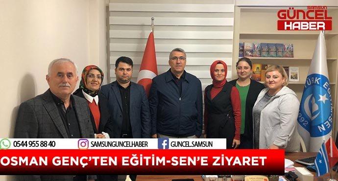 OSMAN GENÇ'TEN EĞİTİM-SEN'E ZİYARET