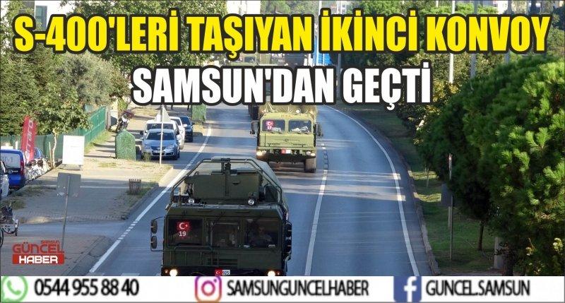 S-400'LERİ TAŞIYAN İKİNCİ KONVOY SAMSUN'DAN GEÇTİ